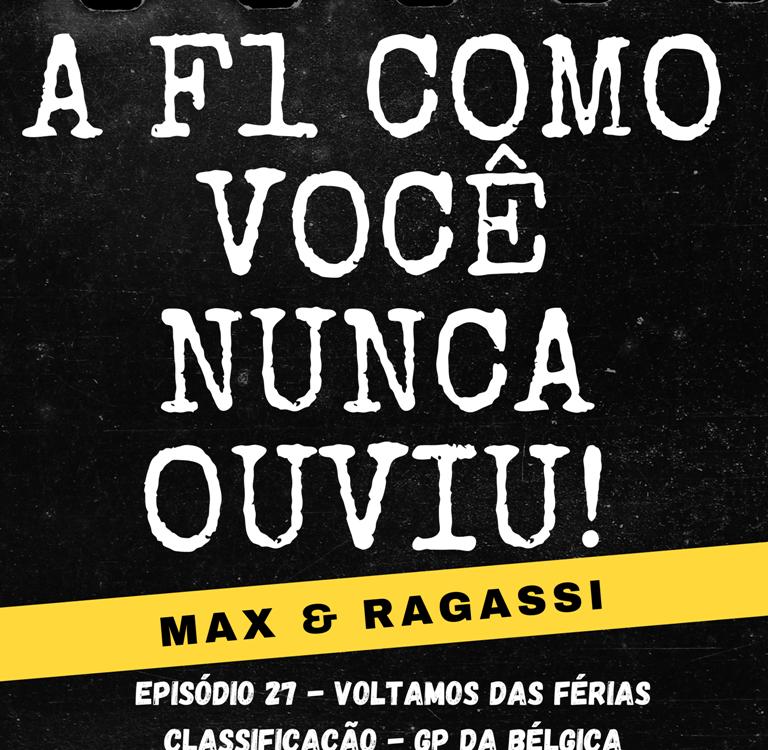 Podcast Max & Ragassi: Episódio 27- GP Bélgica treino classificatório