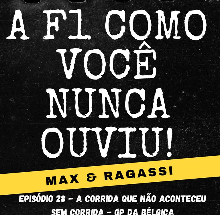 Podcast Max & Ragassi: Episódio 28-GP Bélgica corrida
