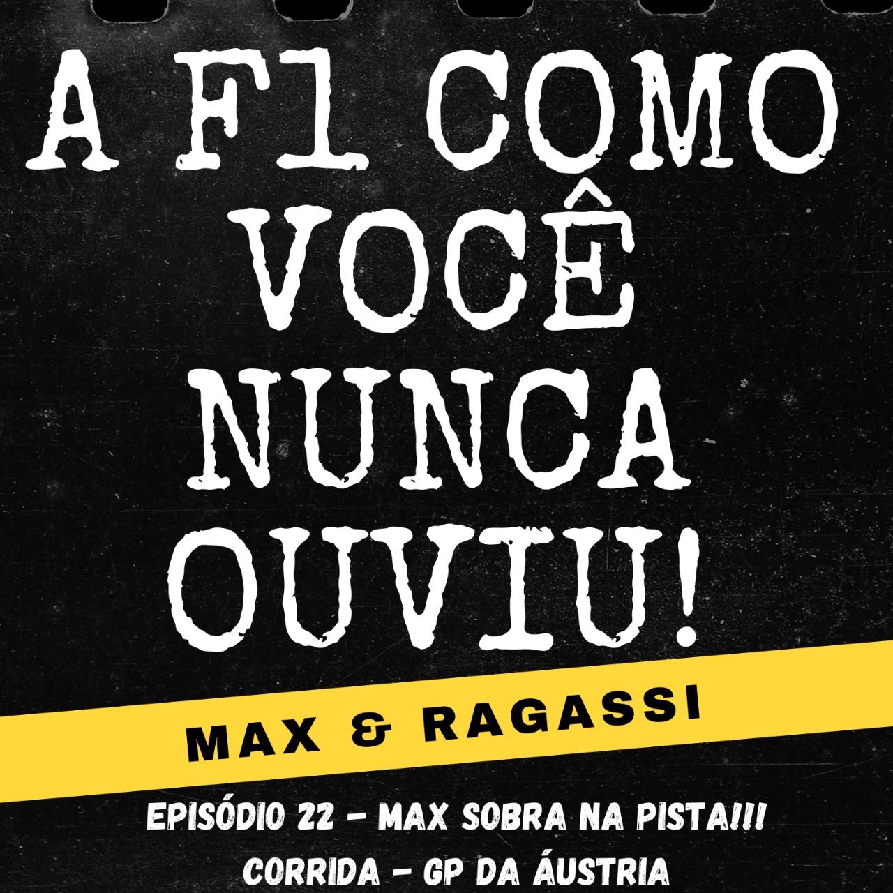 Podcast Max & Ragassi: Episódio 22- Corrida GP Áustria 2021
